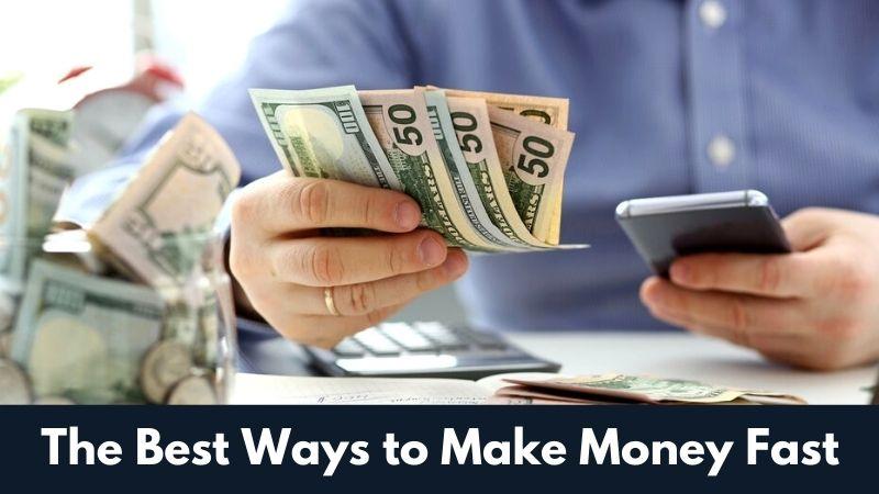 The Best Ways to Make Money Fast